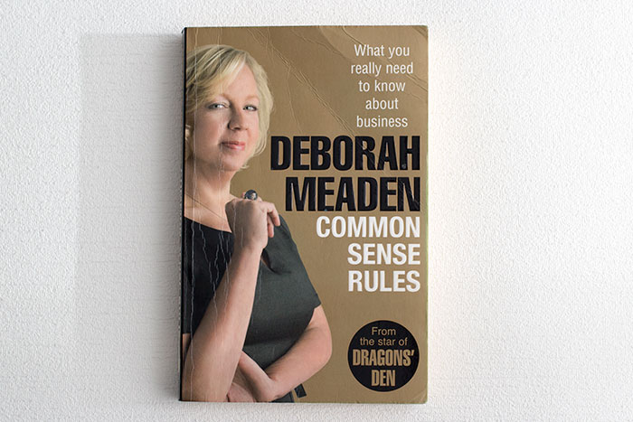 Common sense rules What You Really Need to Know about Business by Deborah Meaden