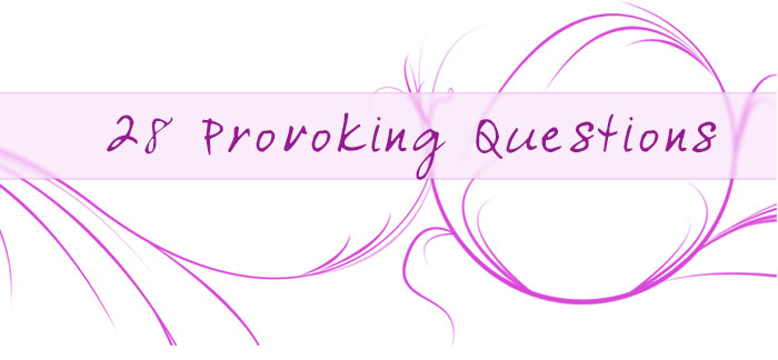28 Provoking Questions