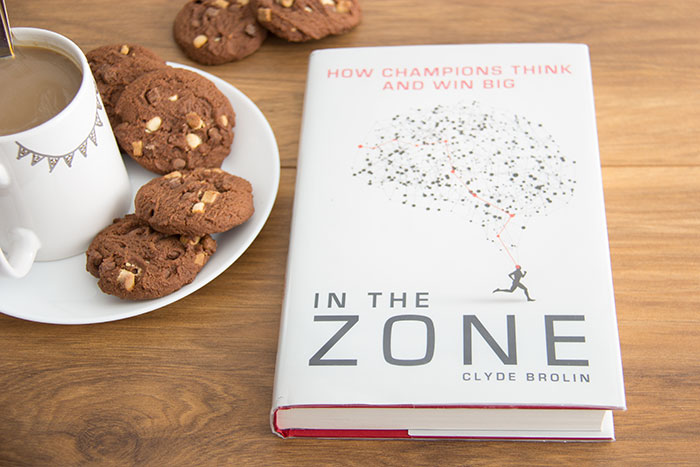 In the zone. How Champions Think and Win Big by Clyde Brolin