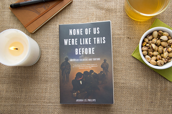 None of Us Were Like This Before. American Soldiers and Torture by Joshua E.S. Phillips