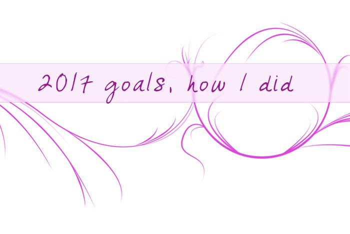 2017 Goals, how I did